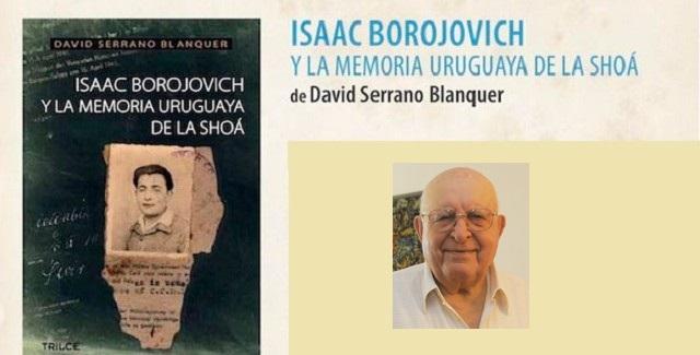 Se nos fue Isaac Borojovich (Z'L), la memoria uruguaya de la Shoá