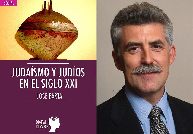 """La segunda edición de """"Judaísmo y judíos en el siglo XXI"""", con su autor José Barta"""