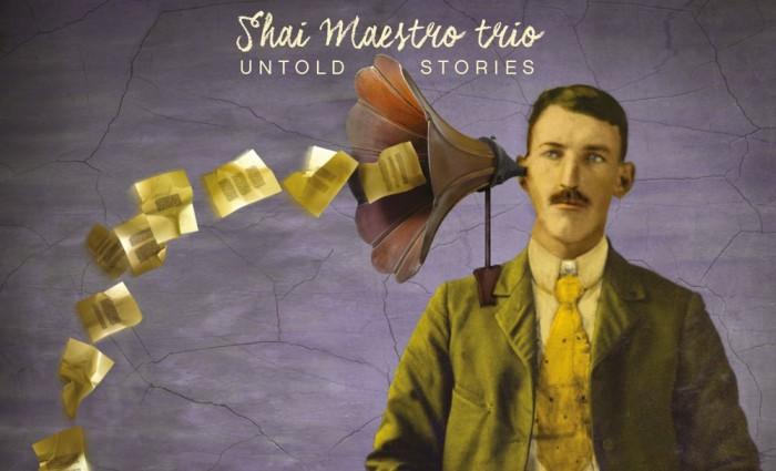 """""""Untold Stories"""", el último trabajo de Shai Maestro"""