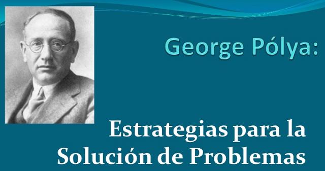 George Pólya y cómo resolver problemas