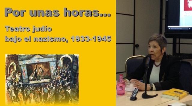 """Presentación de """"Por unas horas… Teatro judío bajo el nazismo, 1933-1945"""", con su autora Mirta Maidana (CEMI, Madrid, 15/3/2016)"""