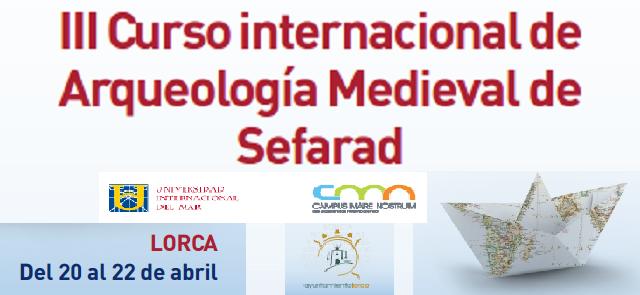 III Curso Internacional de Arqueología Medieval de Sefarad, con Andrés Martínez Rodríguez