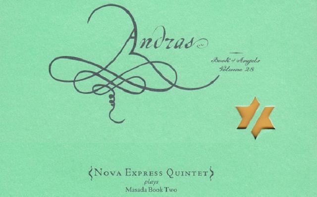 Andras: el nuevo ángel de John Zorn, interpretado por Nova Express Quintet
