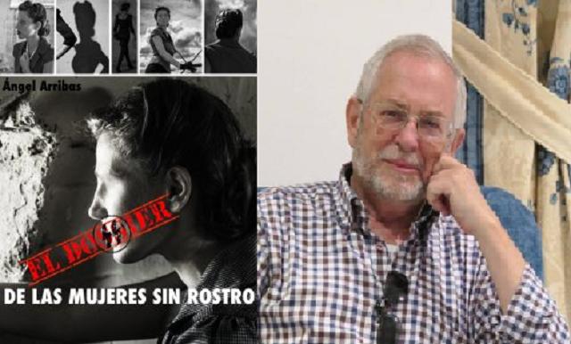 """Ángel Arribas, autor de """"El dossier de las mujeres sin rostro"""""""