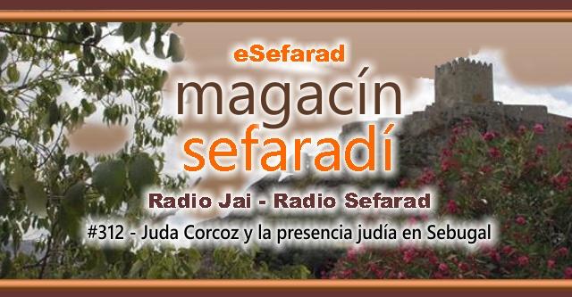 Juda Corcoz y la presencia judía en Sebugal
