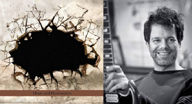 """""""Hope & Destruction"""" del guitarrista israelí Eyal Maoz"""