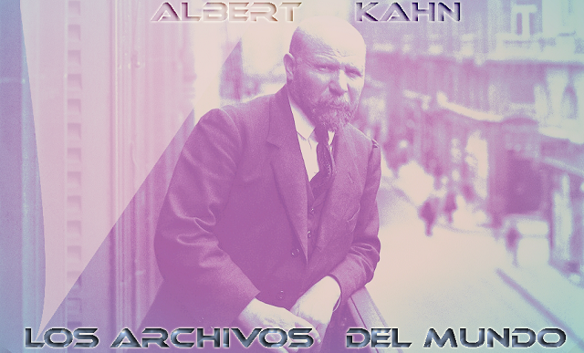 Albert Kahn y los Archivos del Mundo