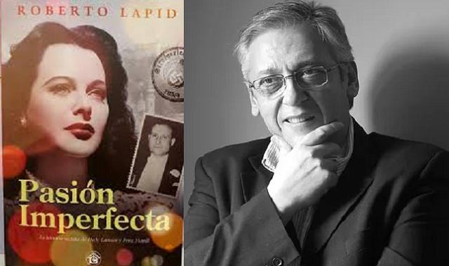 """La """"Pasión imperfecta"""" de Hedy Lamarr, retratada por el escritor Roberto Lapid"""