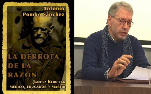 Janusz Korczak y la derrota de la razón, con su autor Antonio Pombo Sánchez