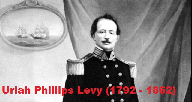 Camino a Occidente (14ª entrega): el comodoro Uriah Phillips Levy, héroe de la independencia estadounidense