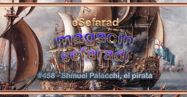 Shmuel Palacchi, el pirata