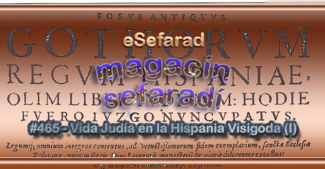 Vida judía en la Hispania Visigoda (I)