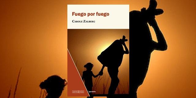"""""""Fuego por fuego"""" de Carole Zalberg"""