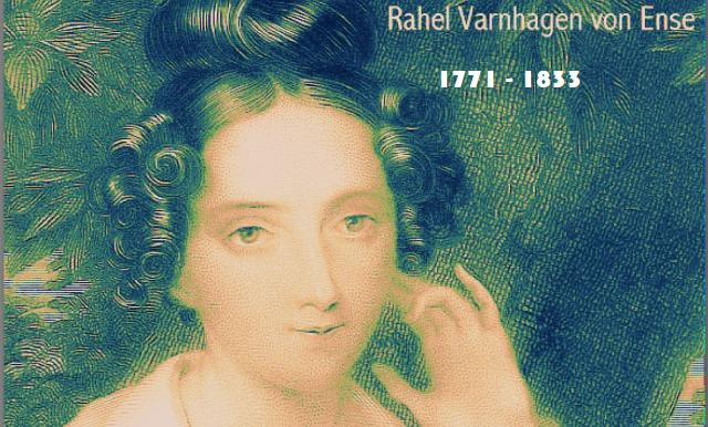 Rahel Varnhagen von Ense, escritora amiga de Goethe, Heine y Moses Mendelssohn