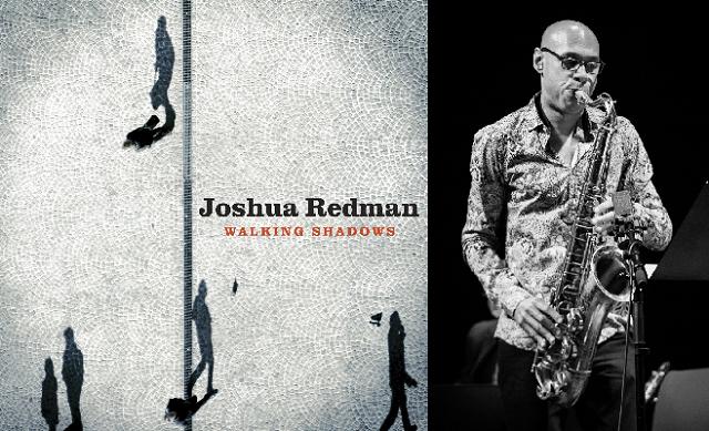 Joshua Redman (IV): las sombras andantes