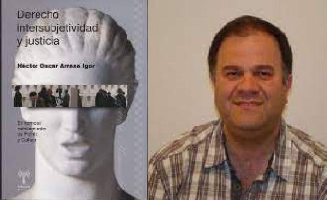 """""""Derecho, intersubjetividad y justicia"""", de Héctor Oscar Arrese Igor"""