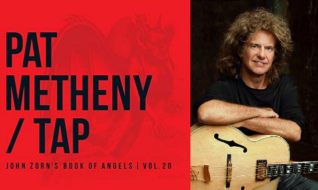 "Masada (IV): Pat Metheny visita el ""Book of Angels"""